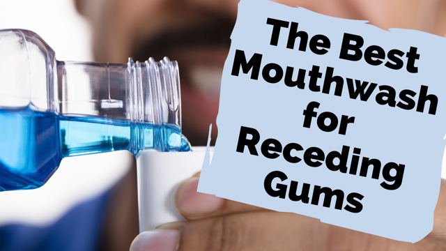 Best Mouthwash For Receding Gums image