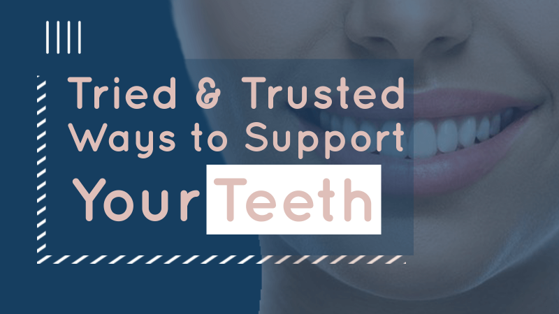Tried and trusted ways to support teeth image